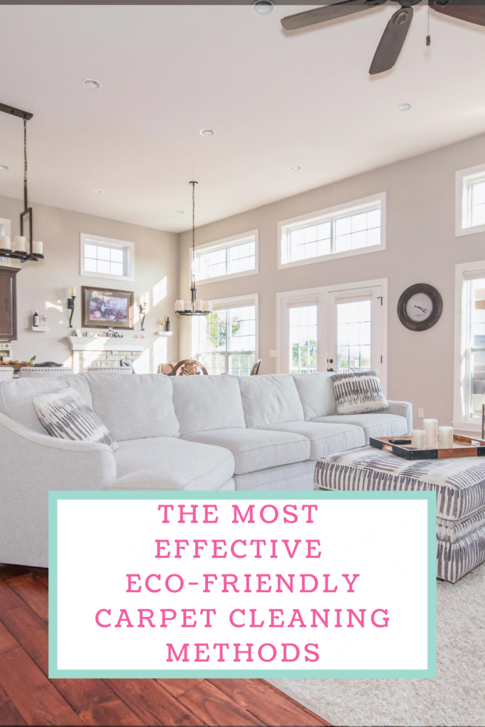 The Most Effective Eco-Friendly Carpet Cleaning Methods