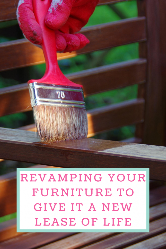 Revamping your furniture to give it a new lease of life