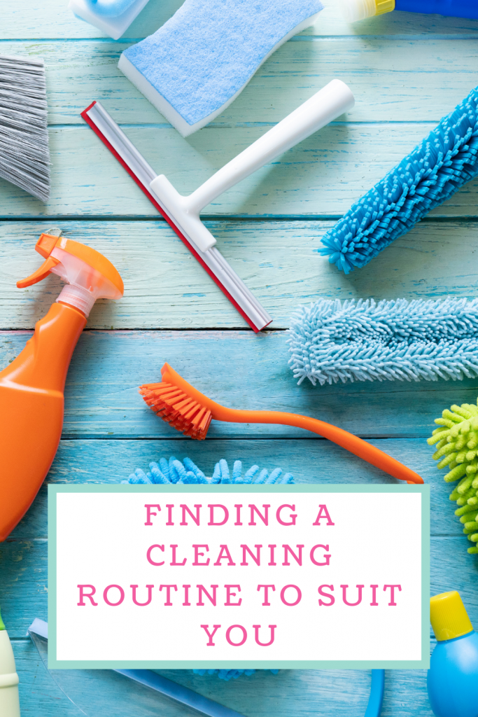 Finding a cleaning routine to suit you
