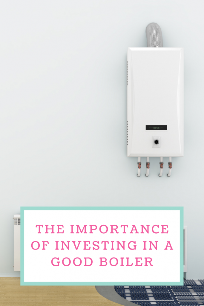 The importance of investing in a good boiler