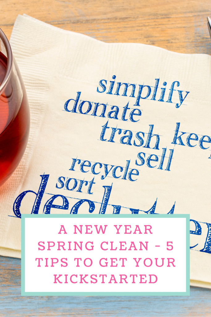 A new year spring clean - 5 tips to get your kickstarted