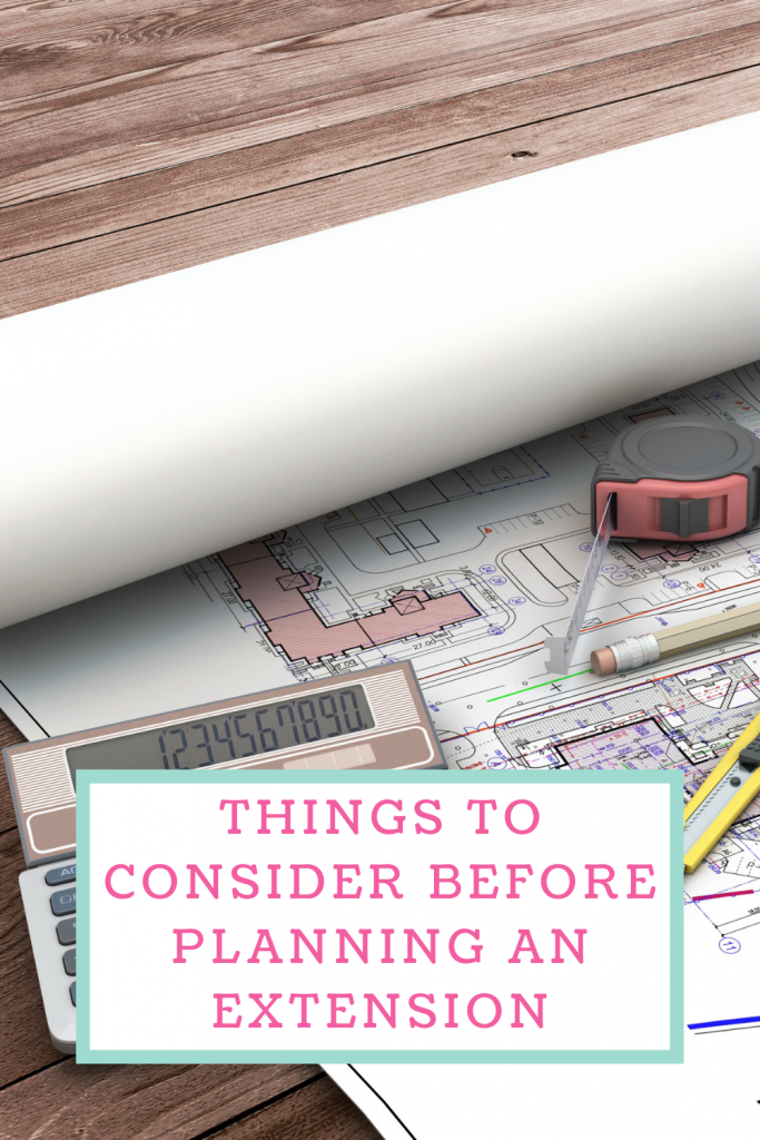 Things to consider before planning an extension