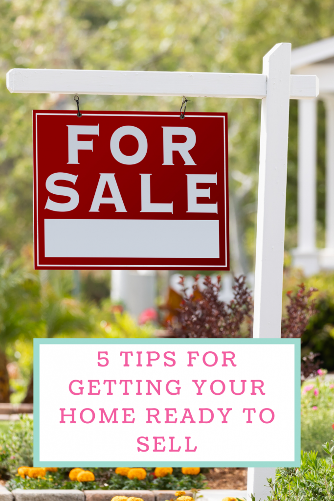 5 Tips for getting your home ready to sell